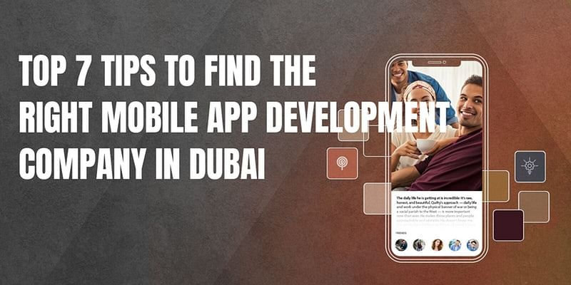Top 7 tips to find the right Mobile App Development Company