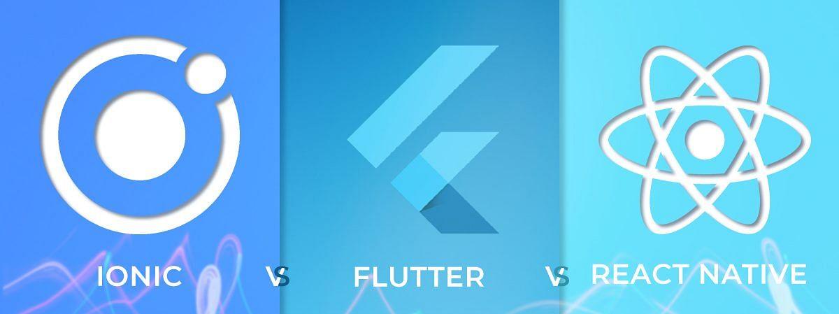 Flutter vs  React Native vs  Ionic