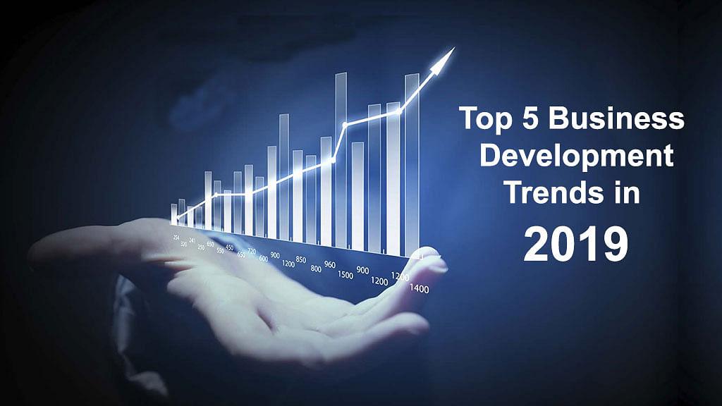 Top 5 Business Development trends in 2019