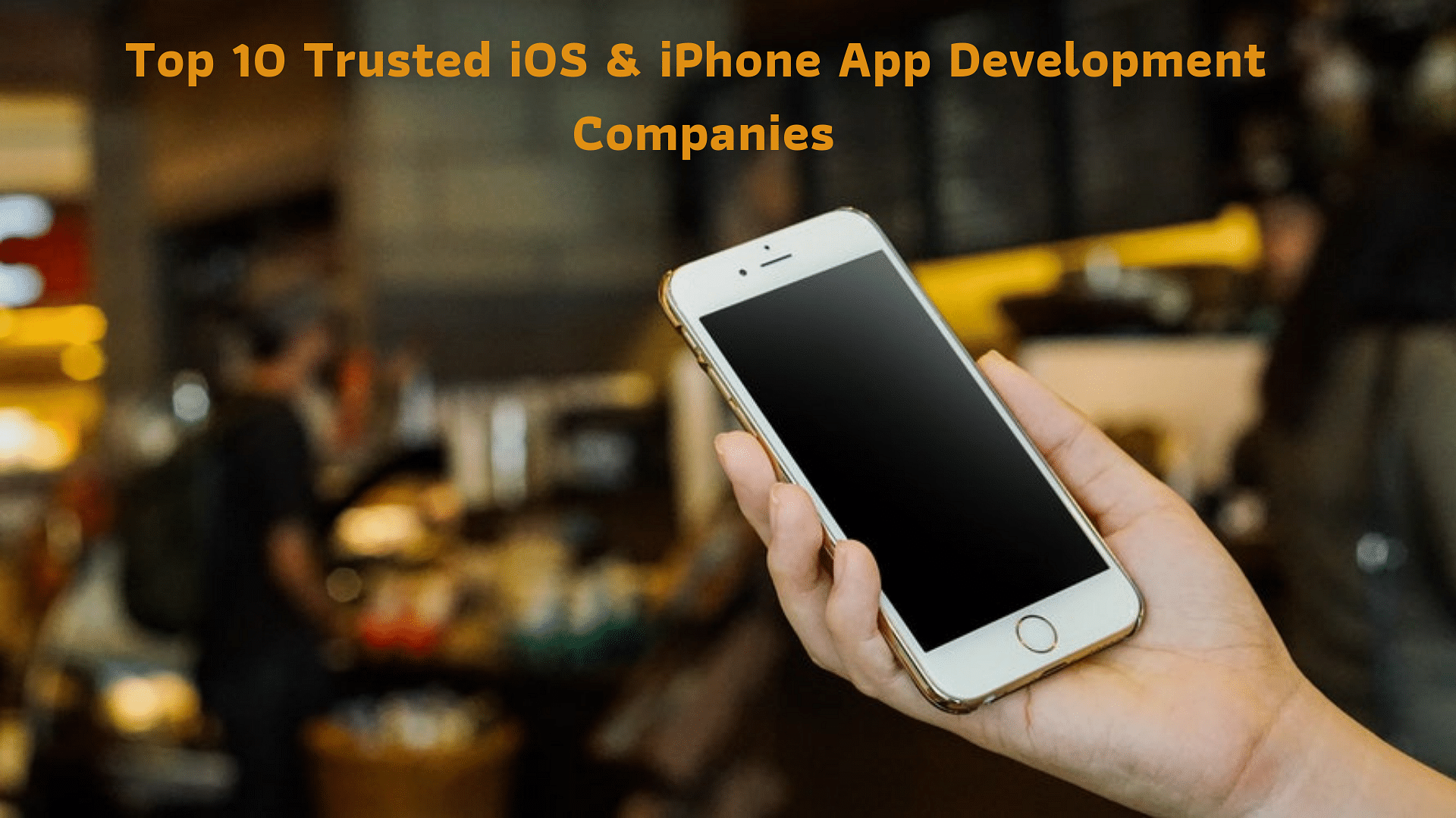 Top 10 Trusted iOS & iPhone App Development Companies