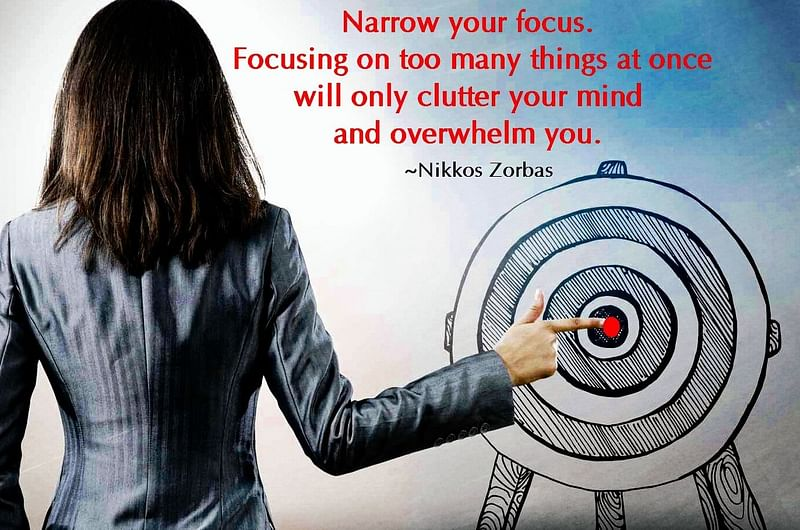 Focus on what you have to achieve