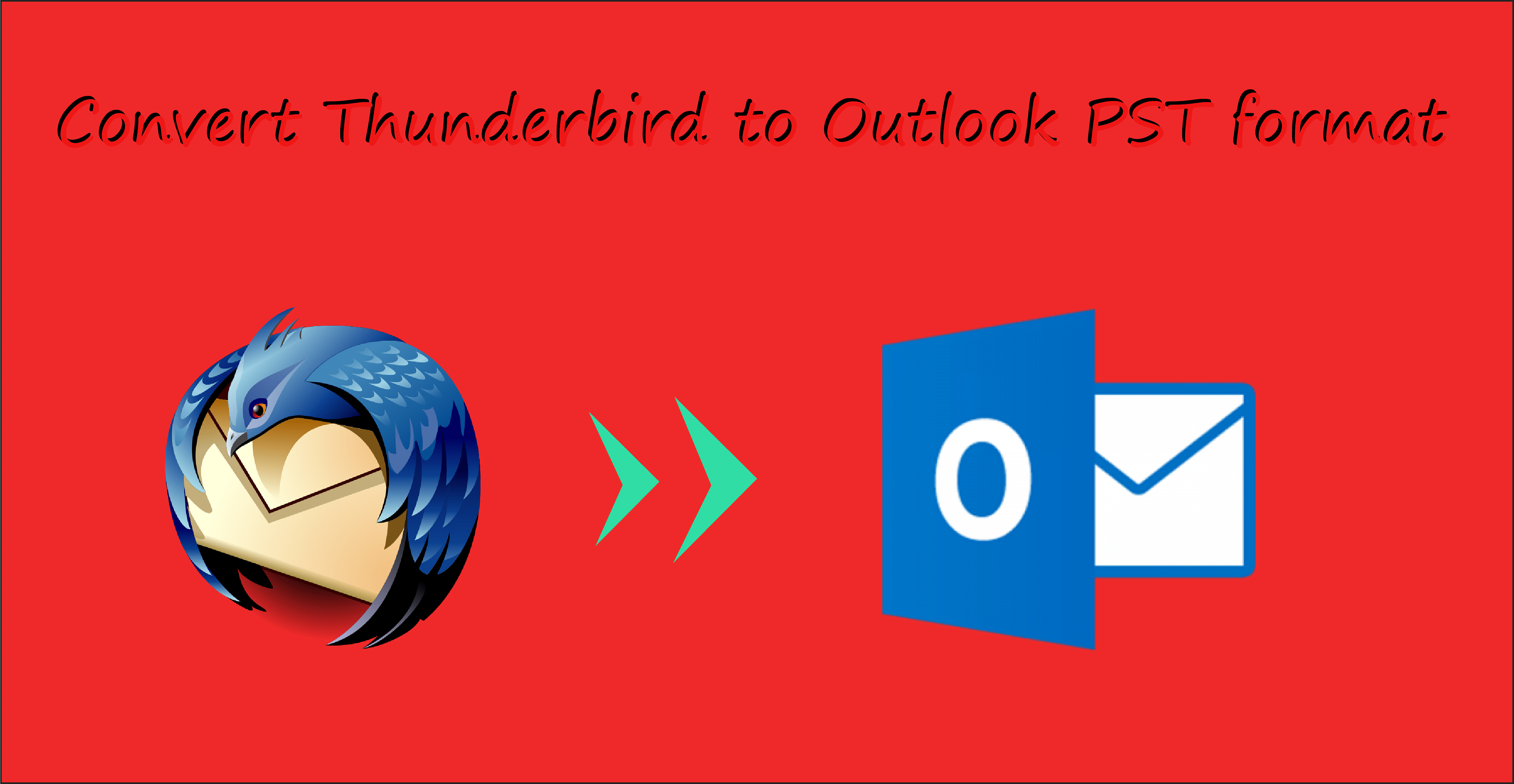 Convert Thunderbird to Outlook & Open mailbox in PST file format