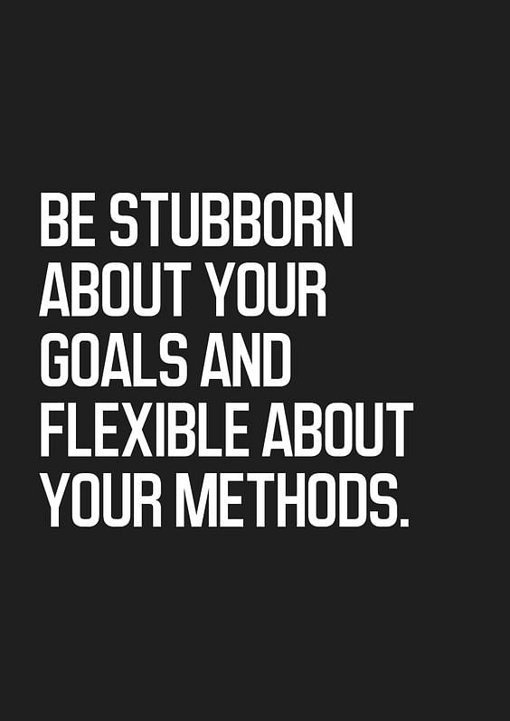Be stubborn