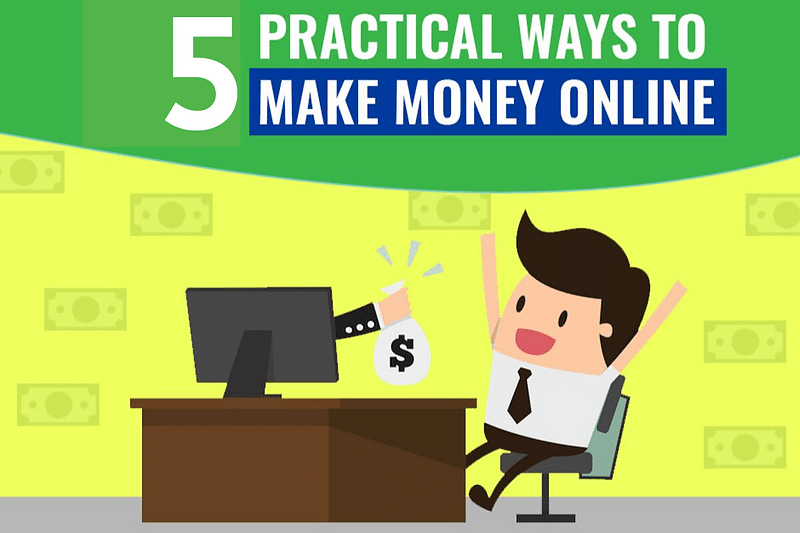 Top 5 Practical Ways to Earn Money Online for Beginners