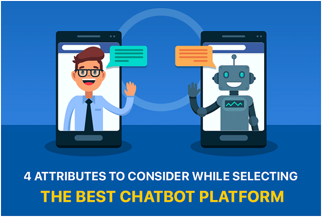 4 Attributes to Consider While Selecting the Best Chatbot