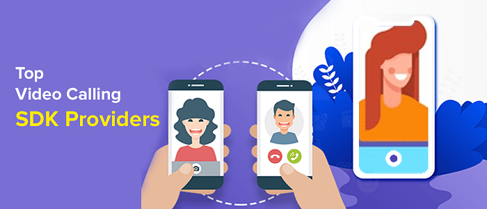Top Video/Audio Call API & SDK Providers for Android & iOS