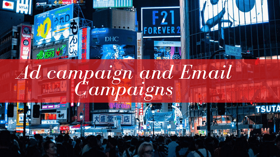 Ad Campagins and Email Campaigns