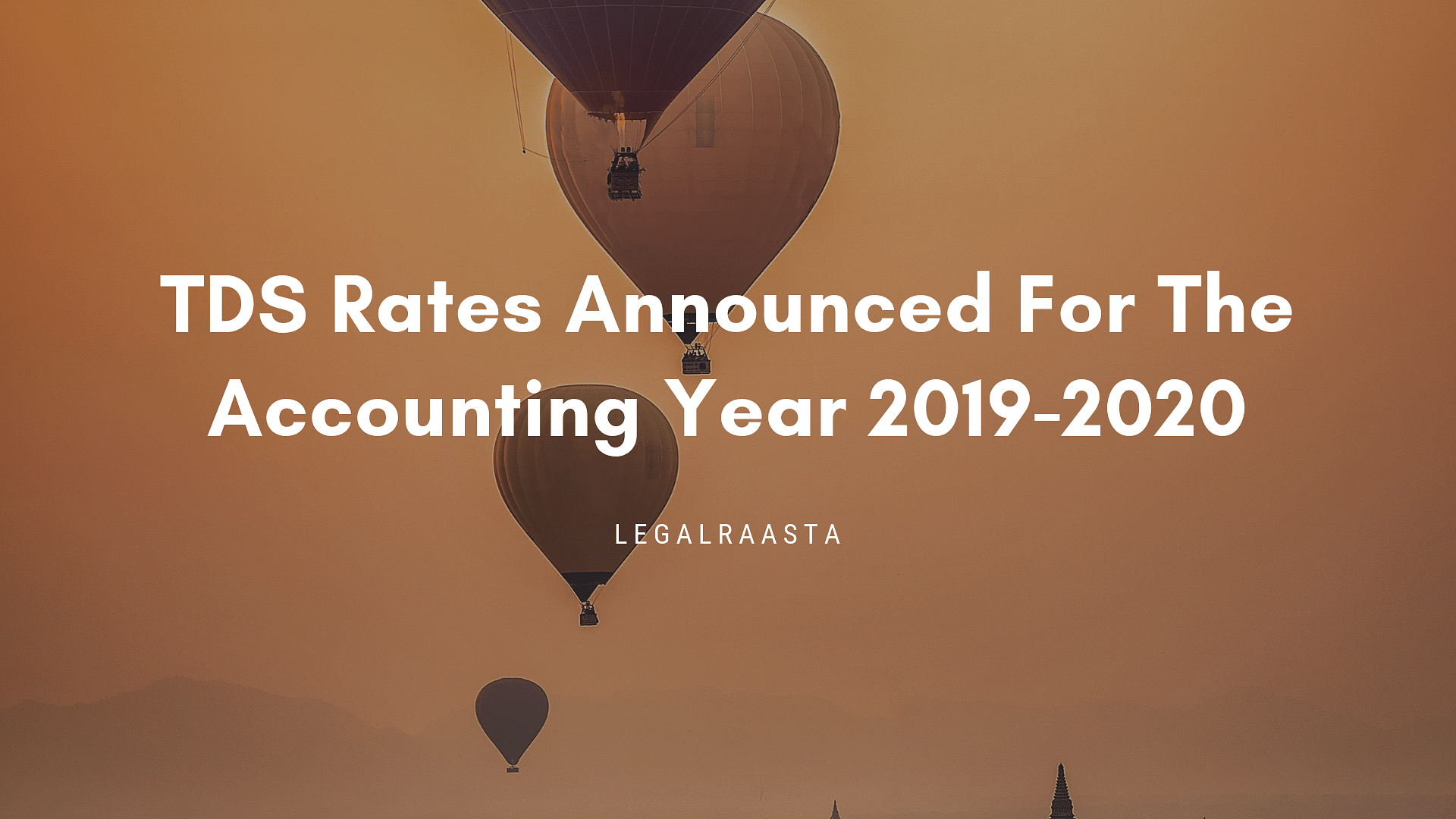TDS rates of the accounting year 2019-2020