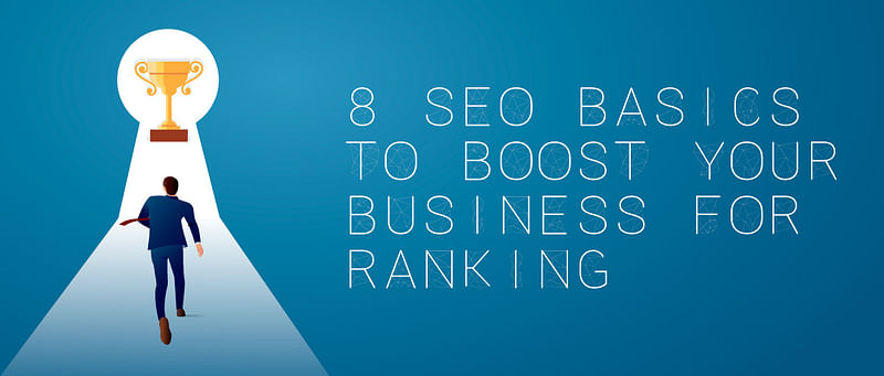 SEO Basics to Boost Your Business For Ranking