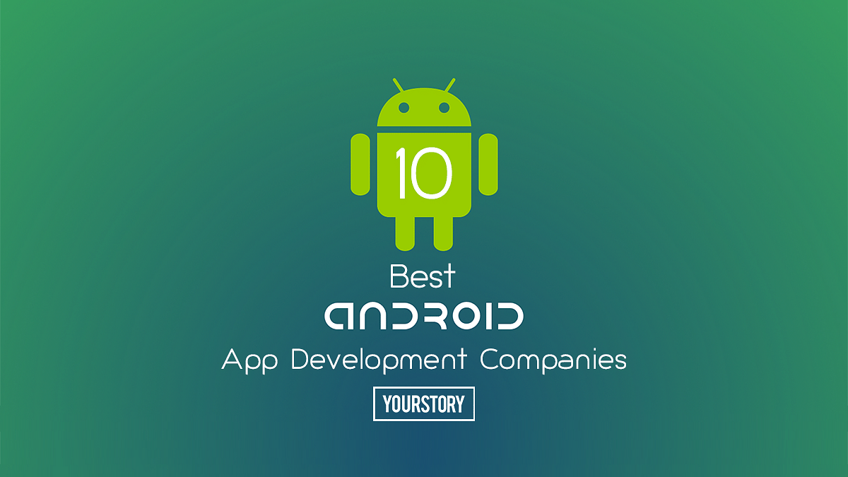Best Android App Development Companies to Hire in 2019