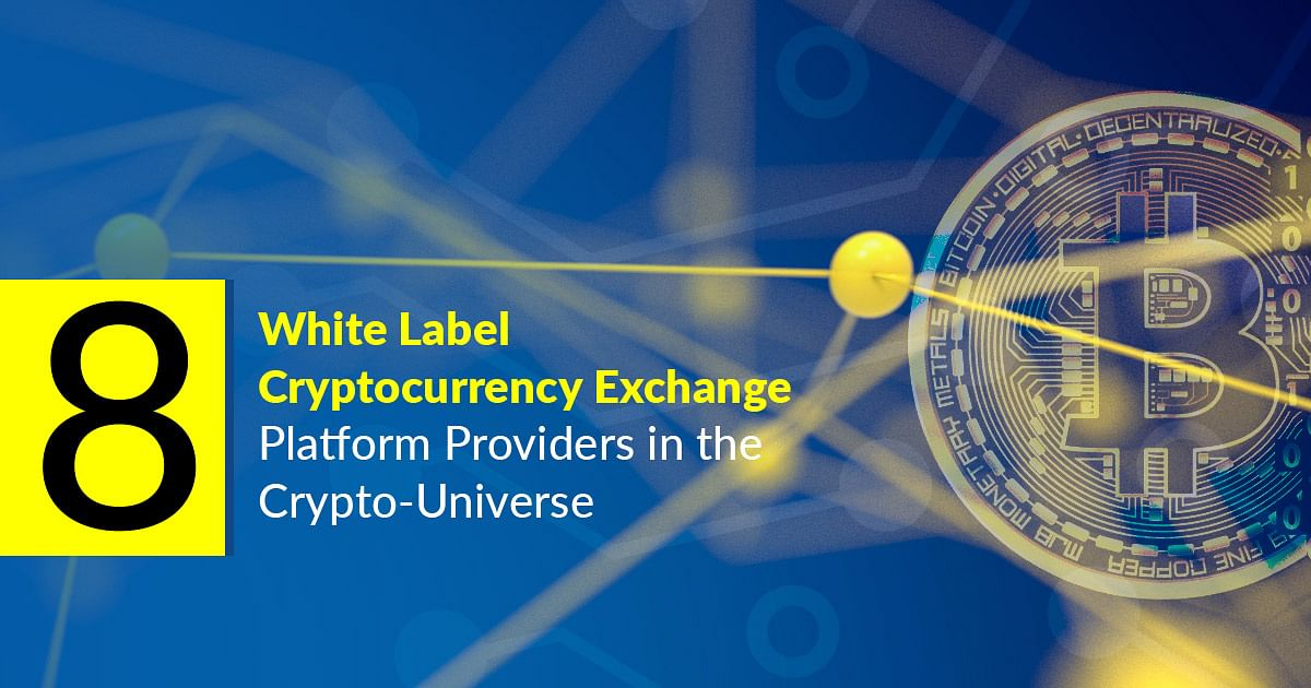 Top 8 White Label Cryptocurrency Exchange Platform Providers