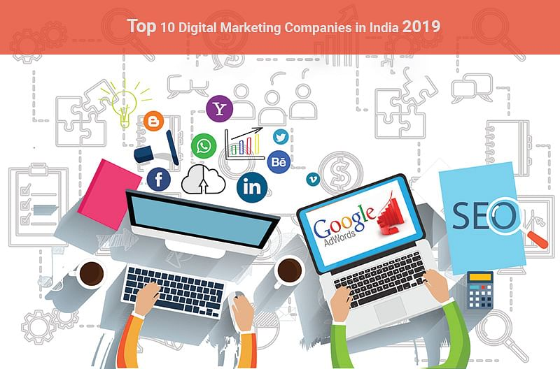 Top 10 Digital Marketing Companies in India 2019