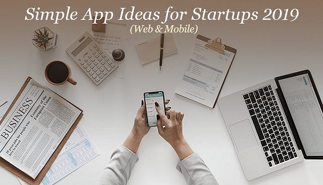 20 Best App Ideas in 2019: An Extensive Review of App Ideas