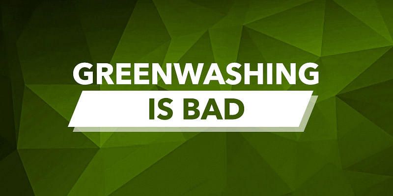 Not going green may just be better than 'greenwashing'