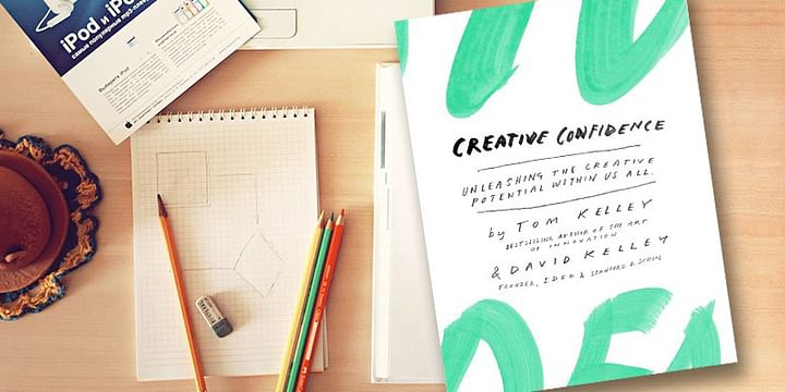 Creative confidence: 8 steps for a life of innovation