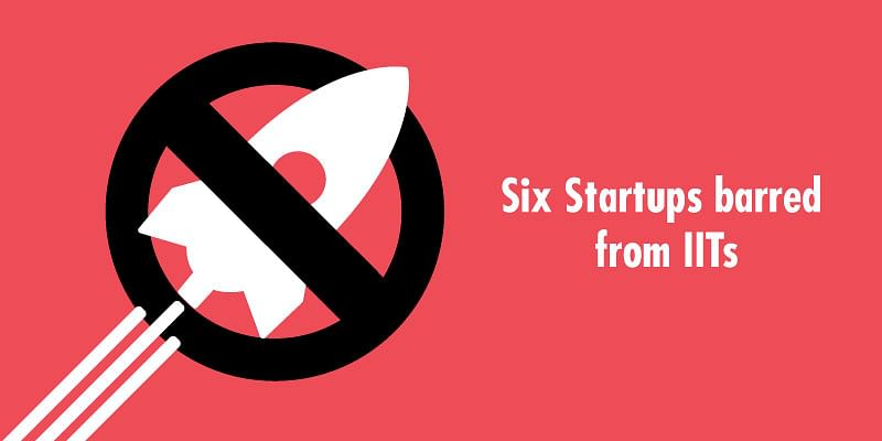 Six startups barred from IITs