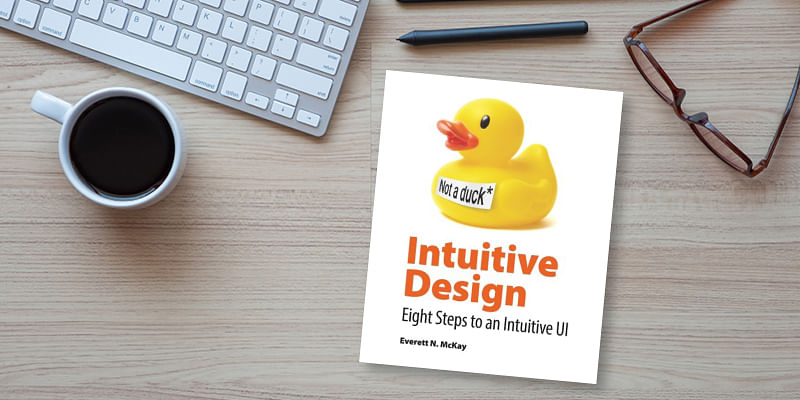 Intuitive Design How You Can Use These 8 Steps For Better User Interfaces