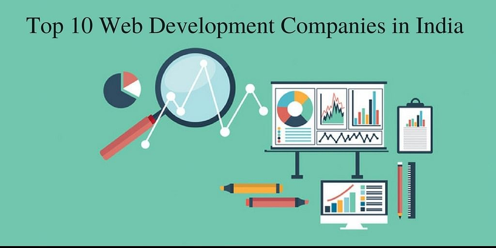 <b>Top 10 Web Development Companies In India</b>