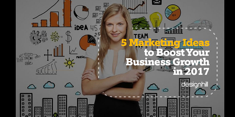 5 Marketing Ideas To Boost Your