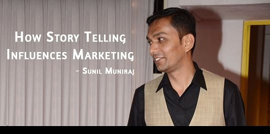 Sunil Muniraj - How Story Telling Influences Marketing