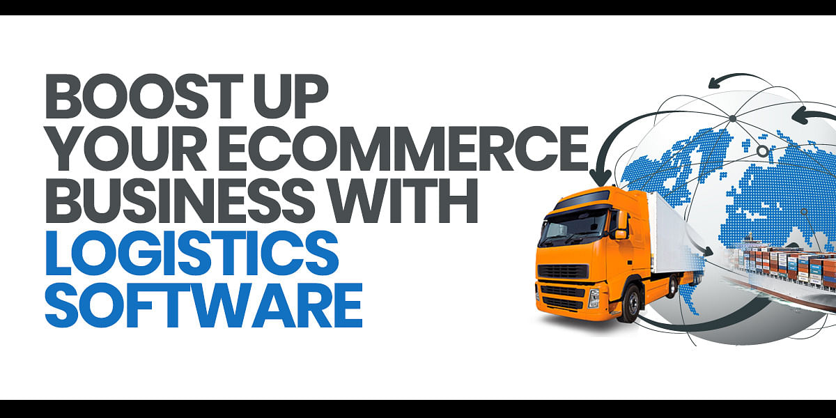 Logistics Software: Real Factor behind Successful Ecommerc
