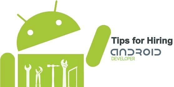 Tips for Hiring Android App Developer
