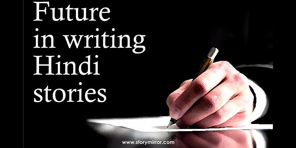 Future in writing Hindi stories