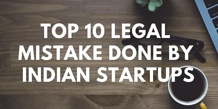 Top 10 Legal Mistake done by Indian Startups