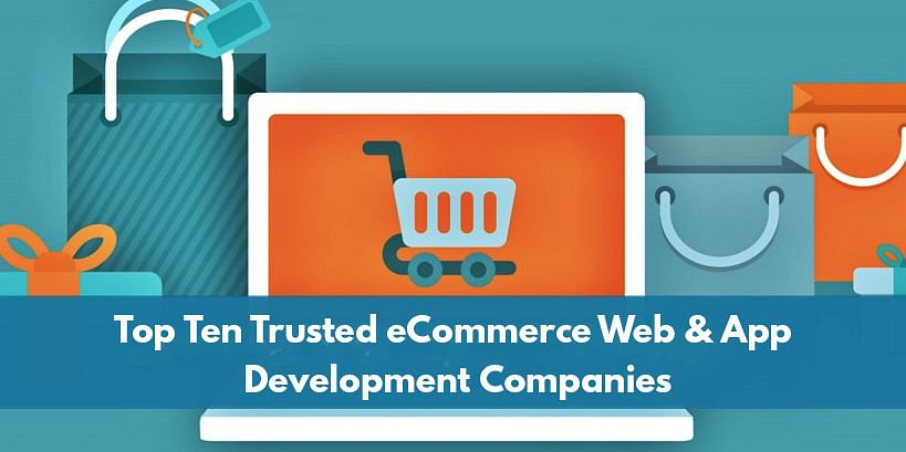 Top 10 Trusted eCommerce Web & App Development Companies in India