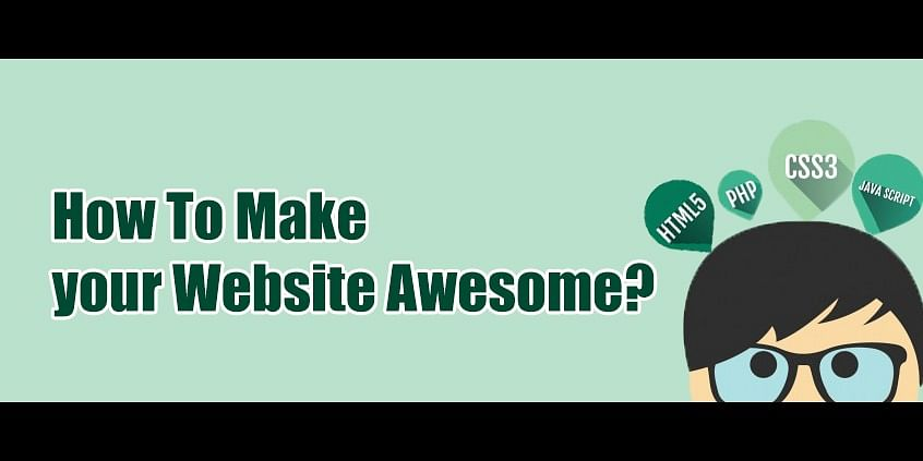 How to Make Your Website Awesome