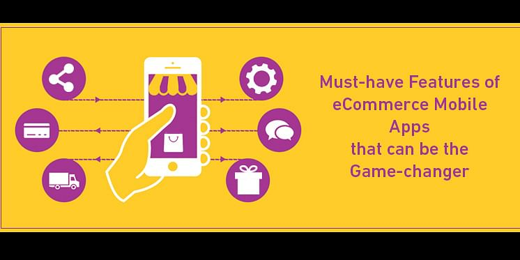 Salient Features of eCommerce Mobile Apps<br>