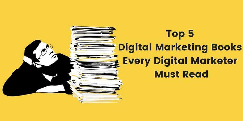 Top 5 Digital Marketing Books Every Digital Marketer Must Read