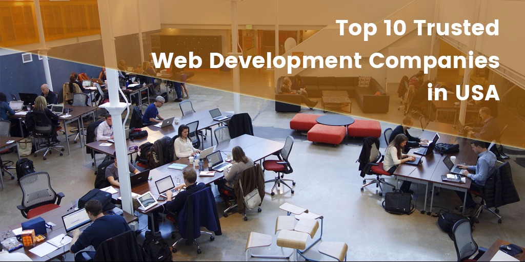 <h2>Top 10 Trusted&nbsp; Web Development Companies in USA</h2>