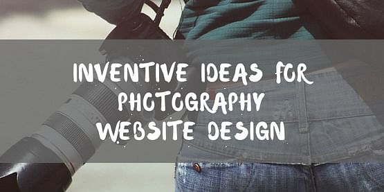 10 inventive ideas for photography website development