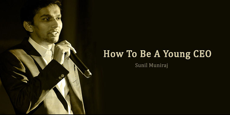 Sunil Muniraj Speaks About How To Be A Young CEO