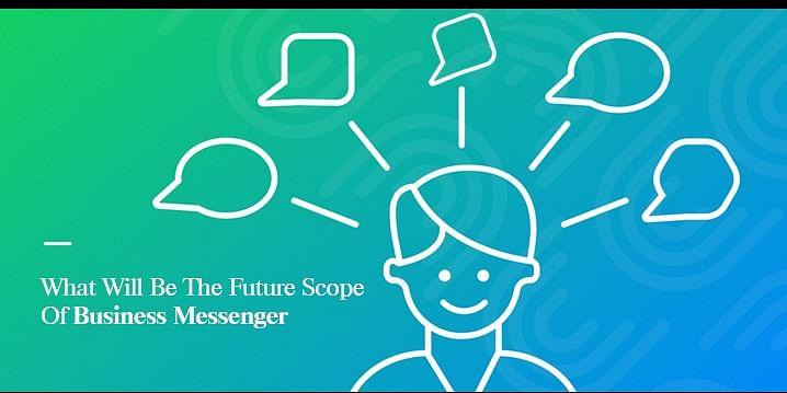 future scope of business messenger