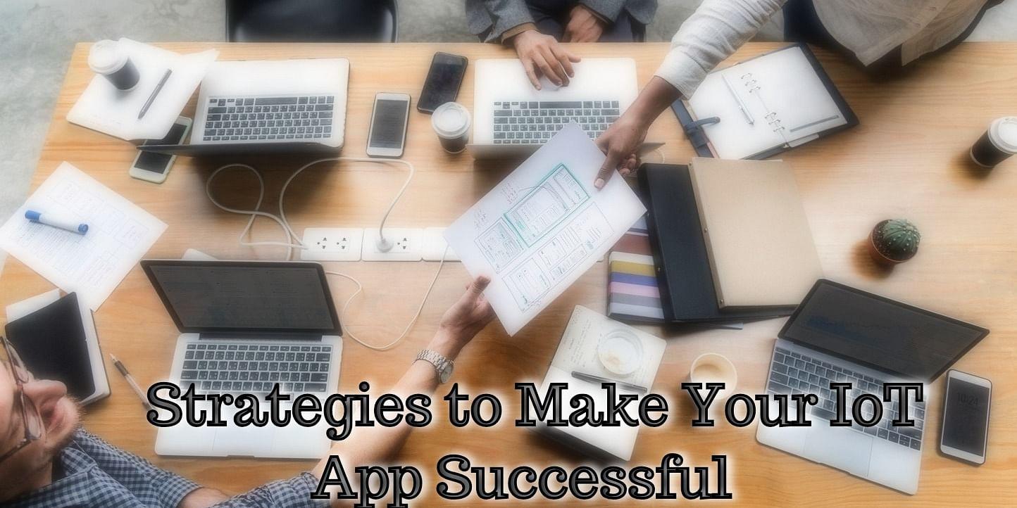 <b>Make Your IOT App Successful&nbsp;</b>
