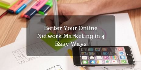 Better Your Online Network Marketing in 4 Easy Ways - Visible One
