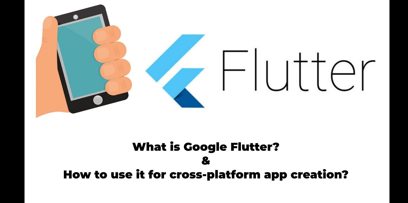 What is Google Flutter & How to use it ?