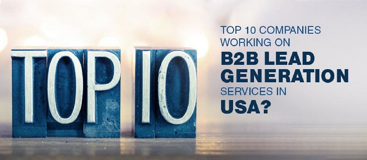 Top 10 companies working on B2B lead generation services in USA