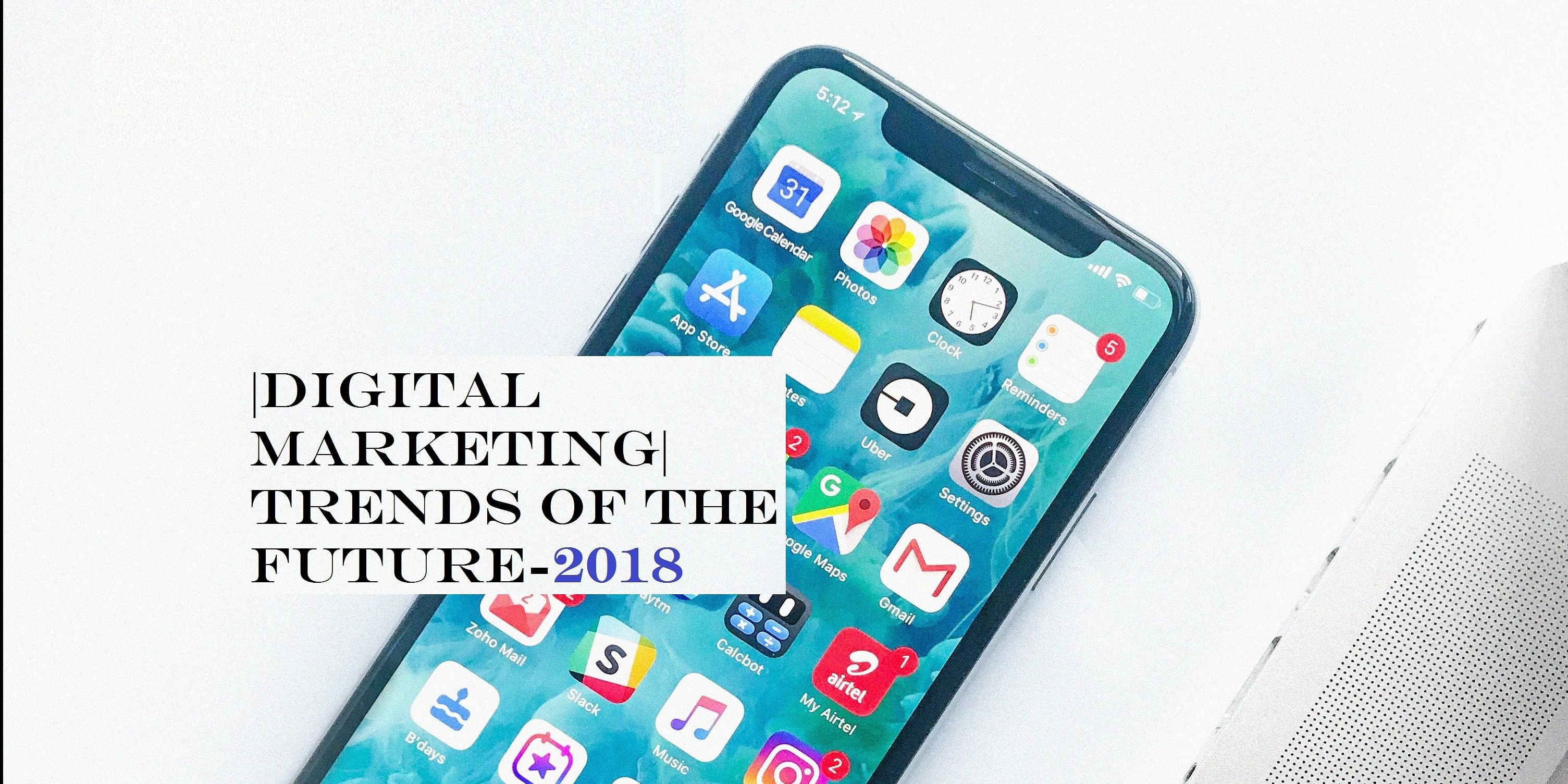 Digital Marketing Trends-2018