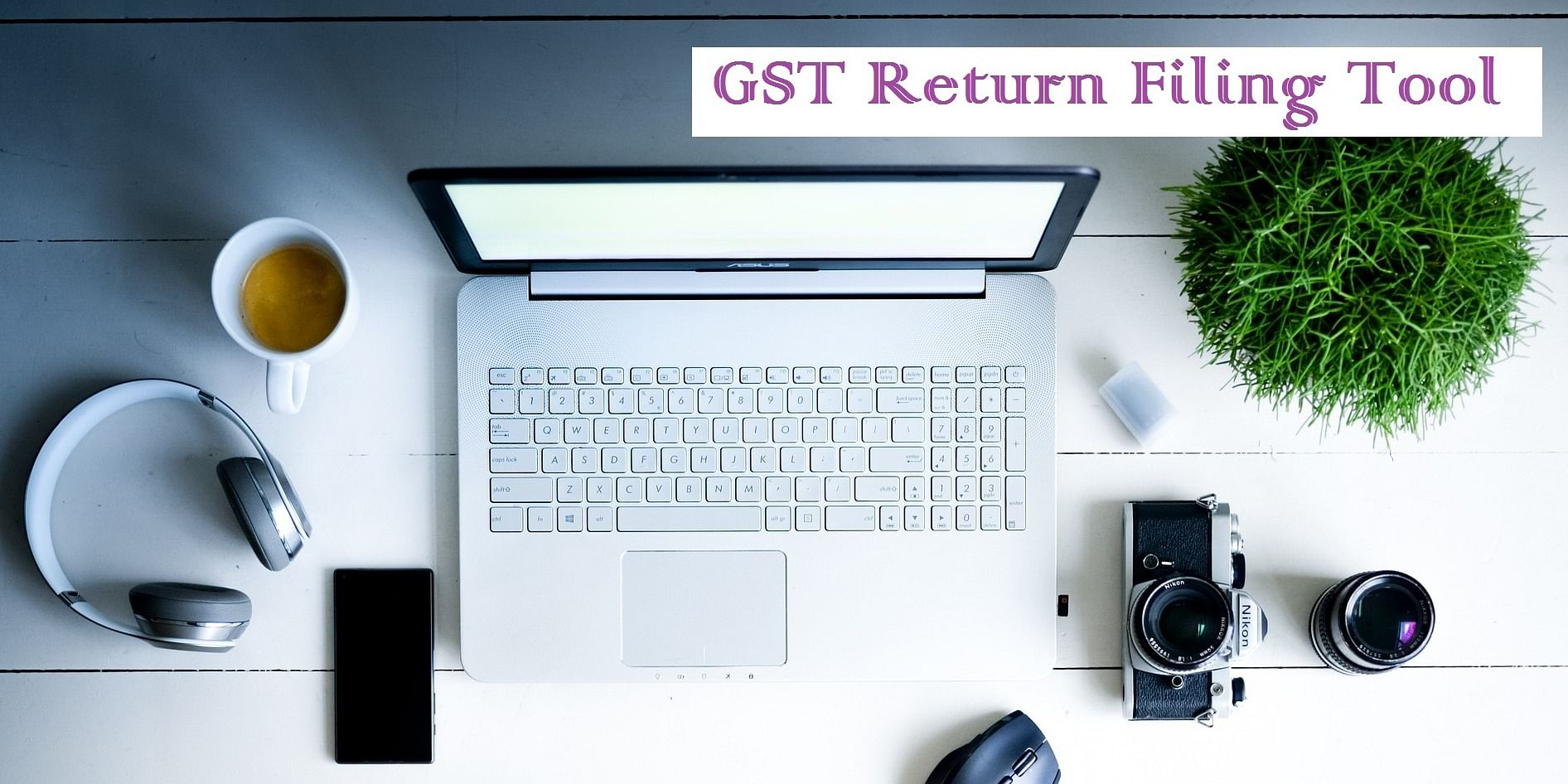 E-filing of the returns using reliable GST return filing tool by GST Keeper