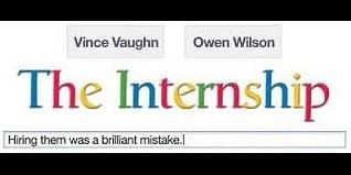 If you have not watched The Internship yet, Please do!