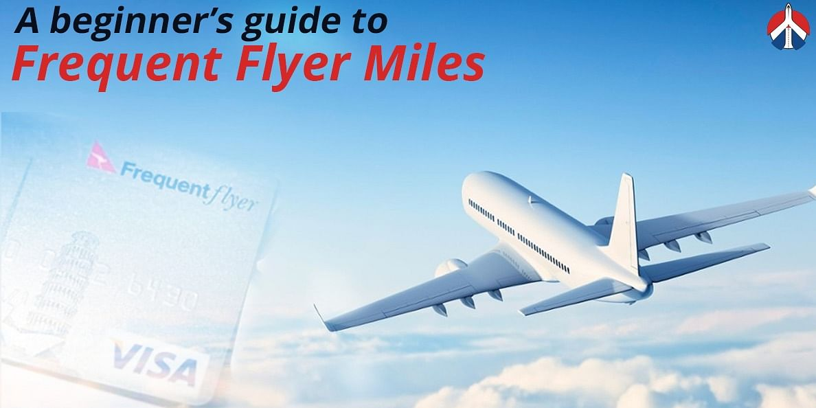 A Beginner's Guide to Frequent Flyer Miles