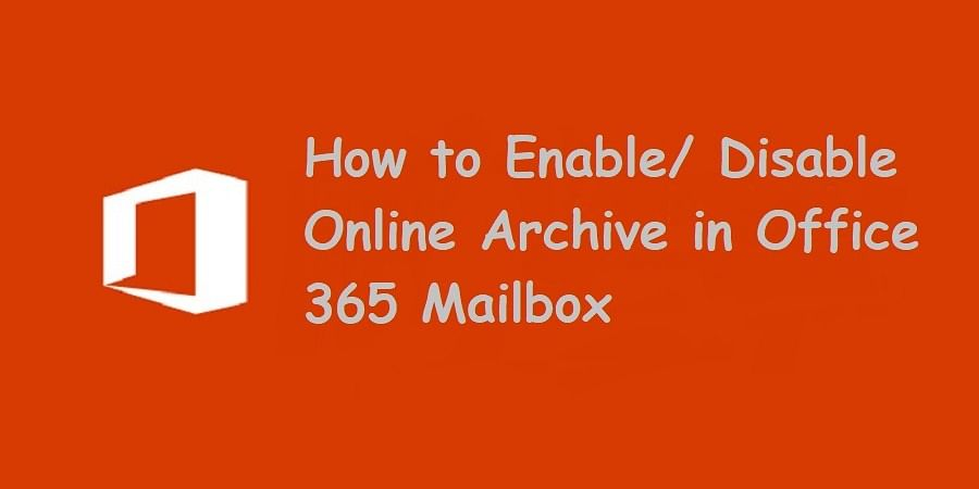 Enable Disable Exchange Online  Mailbox Archiving