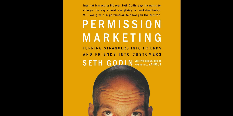 Permission Marketing Written by Seth Godin
