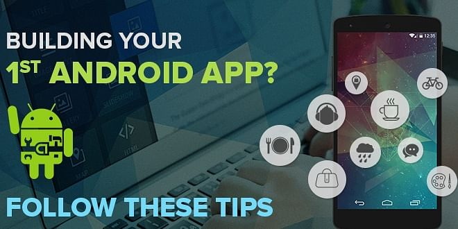 Tips to build Android Apps