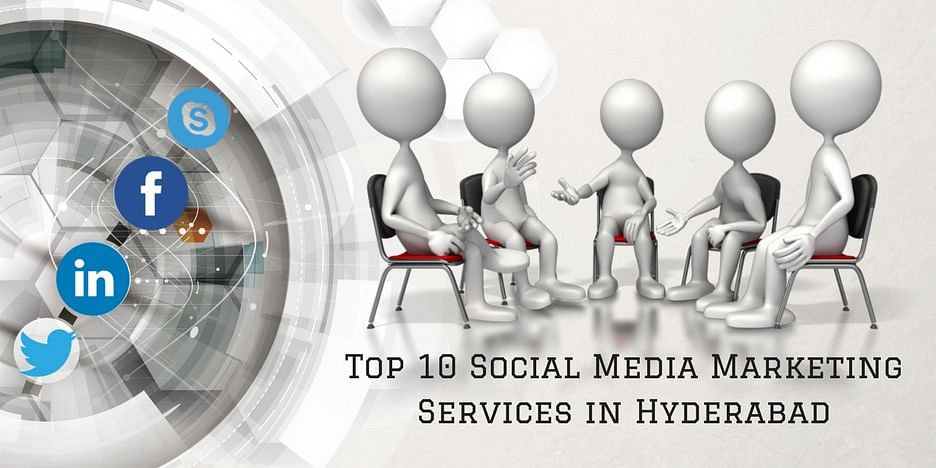 Top 10 Social Media Marketing Companies in Hyderabad - 2018
