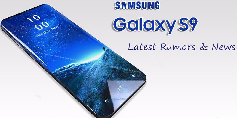 Samsung Galaxy S9 update rumors