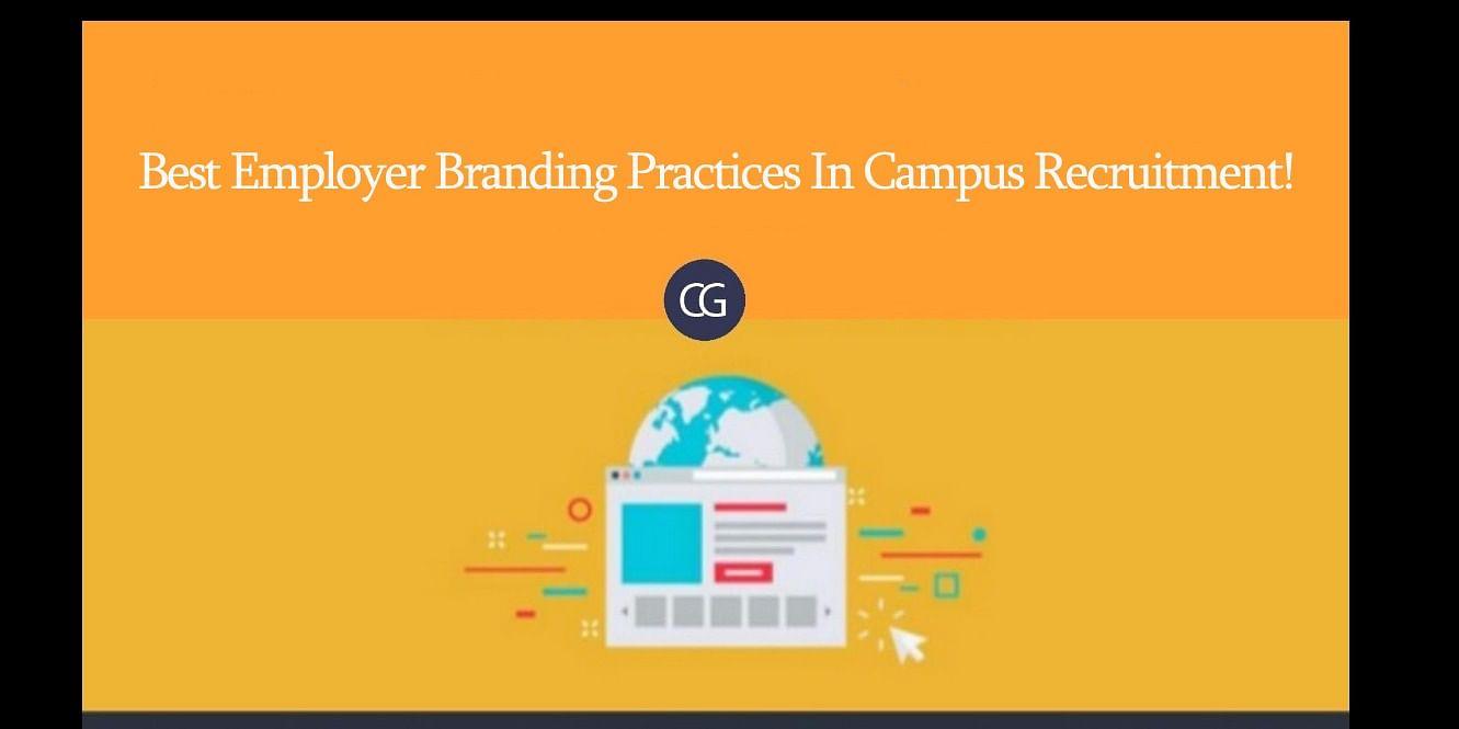 Best Employer Branding Practices In Campus Recruitment